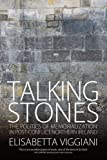 "BOOKS RECEIVED: Elisabetta Viggiani, ""Talking Stones: The Politics of Memorialization in Post-Conflict Northern Ireland"" (Berghahn Books, 2016)"