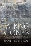 "BOOKS RECEIVED: Elisabetta Viggiani, ""Talking Stones: The Politics of Memorialization in Post-Conflict Northern Ireland"" (Berghahn Books, 2016)"