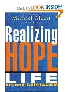 Realizing Hope Life Beyond Capitalism  - Michael Albert