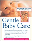 Gentle Baby Care: No-cry, No-fuss, No-worry--Essential Tips for Raising Your Baby (0071398856) by Pantley, Elizabeth