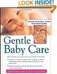 Gentle Baby Care: No-cry, No-fuss, No...