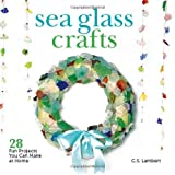 Sea Glass Crafts: 28 Fun Projects You Can Make at Home ~ C. S. Lambert