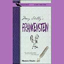 Frankenstein (Dramatized) (       ABRIDGED) by Mary Shelley Narrated by Full Cast
