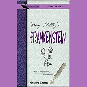 Frankenstein (Dramatized) | [Mary Shelley]