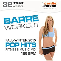 Barre Workout 2015, Pop Hits, Fall & Winter Fitness Music Mix (126 BPM, 32-Count, Nonstop)