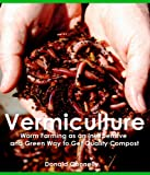 img - for Vermiculture: Worm Farming as an Inexpensive and Green Way to Get Quality Compost book / textbook / text book