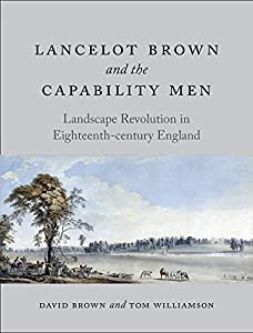 Lancelot Brown and the Capability Men: Landscape Revolution in Eighteenth-Century England