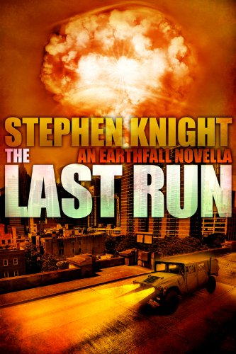 Amazon.com: The Last Run: A Novella (Prequel to EARTHFALL) eBook: Stephen Knight: Kindle Store