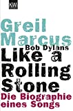 Bob Dylans Like a Rolling Stone: Die Biographie eines Songs (KiWi)