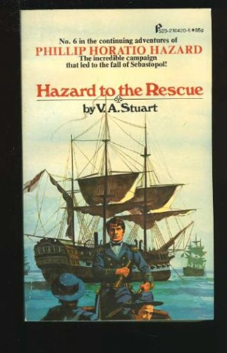 Hazard to the Rescue: #6 in the Phillip Horatio Hazard series, V. A Stuart