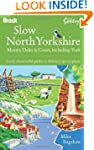 Slow North Yorkshire: Moors, Dales &...