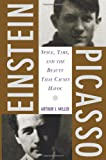 Einstein, Picasso: Space, Time And The Beauty That Causes Havoc (0465018602) by Arthur J. Miller