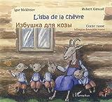 echange, troc Igor Mekhtiev, Robert Giraud - L'isba de la chèvre : Conte russe, édition bilingue français-russe