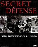 echange, troc Constantin Parvulesco - Secret défense : Histoire du renseignement militaire français