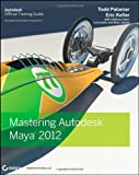 Mastering Autodesk Maya 2012
