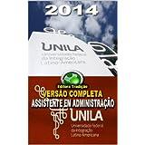 Preparatório Concurso Universidade Federal da Integração Latino-Americana - UNILA - Assistente em Administração...