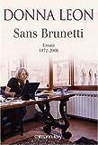 Sans Brunetti : Essais, 1972-2006