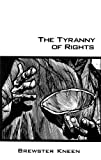 img - for The Tyranny of Rights book / textbook / text book