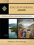 img - for By Andreas J. K??stenberger Encountering John: The Gospel in Historical, Literary, and Theological Perspective (Encountering Bib (2nd Edition) book / textbook / text book