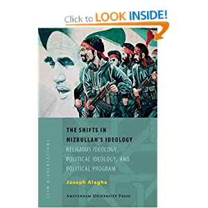 The Shifts in Hizbullah's Ideology: Religious Ideology, Political Ideology, and Political Program (Amsterdam University Press - ISIM Dissertations) Joseph Elie Alagha