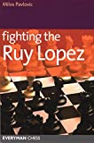 Fighting the Ruy Lopez (Starting Out Series)