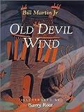 Old Devil Wind (0613004299) by Martin, Bill, Jr.