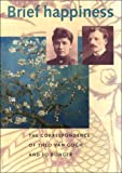 Brief Happiness: The Correspondence of Theo Can Gogh and Jo Bonger (Cahier Vincent) (9040093725) by Gogh, Theo Van