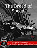 Breed of Speed (Sins of Wolves: The Safe Mountain Series Book 4)