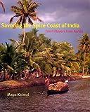 Maya Kaimal Savoring the Spice Coast of India: Fresh Flavors from Kerala