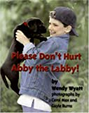 Please Don't Hurt Abby the Labby