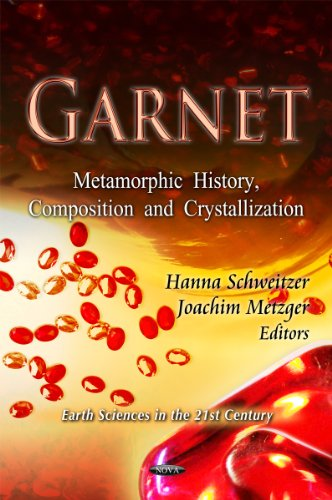 Garnet: Metamorphic History, Composition & Crystallization (Earth Sciences in the 21st Century)