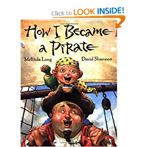 How I Became a Pirate Melinda Long and David Shannon