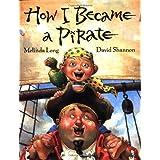 How I Became a Pirate ~ Melinda Long