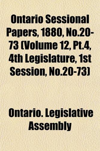 Ontario Sessional Papers, 1880, No.20-73 (Volume 12, Pt.4, 4th Legislature, 1st Session, No.20-73)