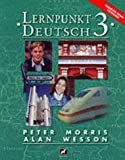 Lernpunkt Deutsch: Stage 3 (English and German Edition) (0174400519) by Morris, Peter