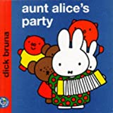 Aunt Alice's Party (Miffy's Library)