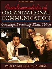Fundamentals of Organizational Communication Knowledge Sensitivity Skills Values by Pamela S. Shockley-Zalabak