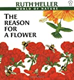 The Reason for a Flower (World of Nature)