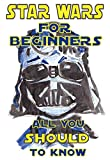 img - for Star Wars For Beginners: All You Should Know Before Watching a New Episode