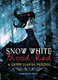 Snow White Blood Red ( A Grimm Diaries Prequel #1 )
