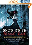 Snow White Blood Red ( A Grimm Diarie...