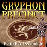 Gryphon Precinct: Cliff's End Book 4 (       UNABRIDGED) by Keith R.A. DeCandido Narrated by Michael Page