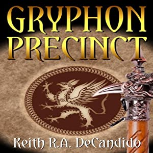 Gryphon Precinct: Cliff's End Book 4 | [Keith R.A. DeCandido]