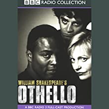 BBC Radio Shakespeare: Othello (Dramatized) Performance by William Shakespeare Narrated by Ray Fearon, Anastasia Hille, Full Cast