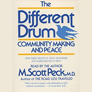 The Different Drum: Community Making and Peace | [M. Scott Peck]