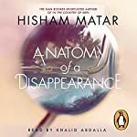 Anatomy of a Disappearance | Hisham Matar
