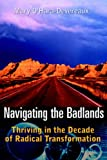 Navigating the badlands:thriving in the decade of radical transformation