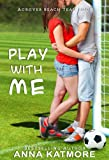 img - for Play With Me (Grover Beach Team Book 1) book / textbook / text book