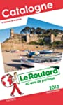 Le Routard Catalogne 2013