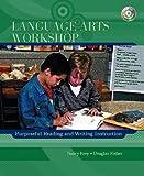 Language Arts Workshop: Purposeful Reading and Writing Instruction (0131117327) by Frey, Nancy